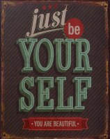 Just Be Your Self metalenbord