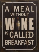 A Meal Without Wine Is Called Breakfast metalen reclamebord