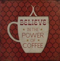 Believe In The Power Of Coffee metalen reclamebord