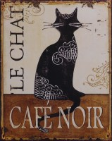 Le chat  Cafe Noir metalenbord