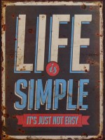 Life Is Simple metalen reclamebord
