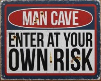 Man Cave Enter At Own Risk metalenbord