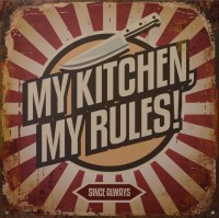 My Kitchen My Rules Since Always metalenbord