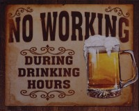 No Working During Drinking Hours metalen reclamebord